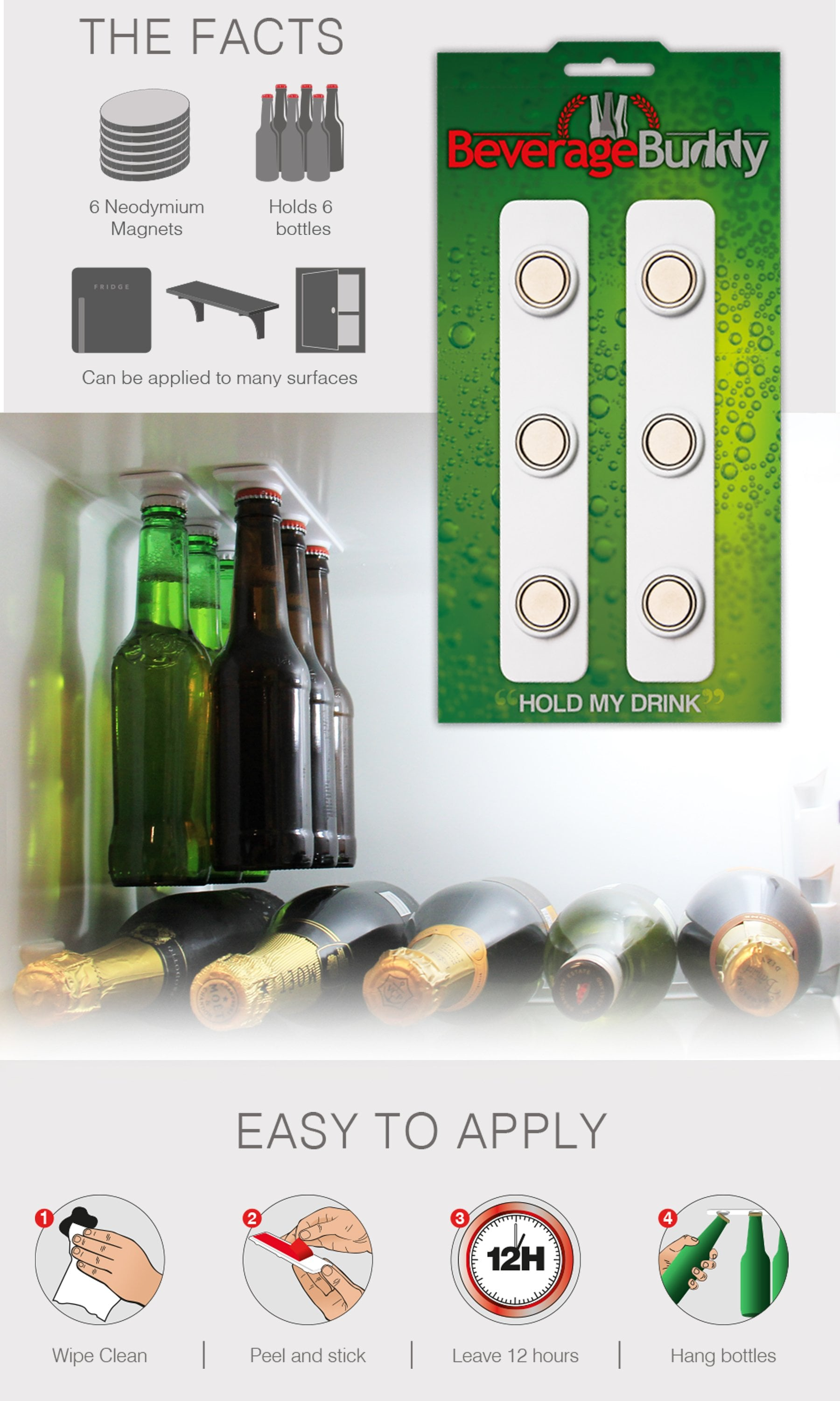 Beverage Buddy Holds up to 6 bottles with strong neodymium magnets and can be applied to many surfaces